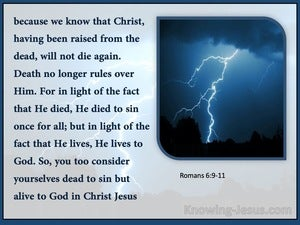 Romans 6:9:11 Death Hath No More Dominion Over Him (blue)