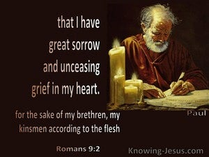 Romans 9:2  Paul Had Great Sorrow In His Heart (brown)