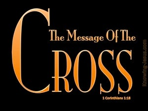 1 Corinthians 1:18 The Message Of The Cross black