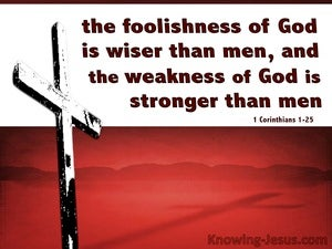 1 Corinthians 1:25 The Foolishness Of God Is Wiser Than Men (red)