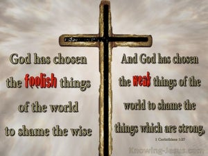 1 Corinthians 1:27 God Chose Foolish and Weak Things gray