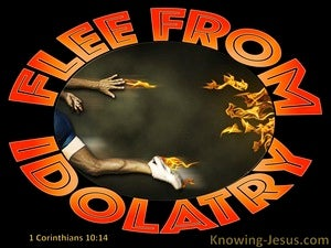 1 Corinthians 10:14 Flee From Idolatry (orange)