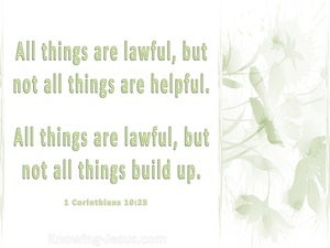 1 Corinthians 10:23 All Things Are Lawful sage