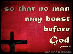 1 Corinthians 1:29 So No Man May Boast Before God red
