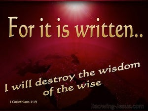 1 Corinthians 1:19 God Will Destroy The Wisdom Of The Wise (red)