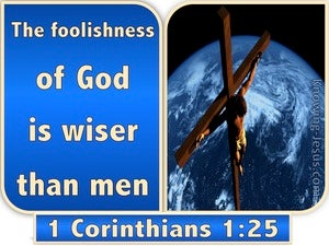 1 Corinthians 1:25 The Foolishness Of God Is Wiser Than Men (beige)