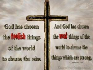 1 Corinthians 1:27 God Chose Foolish and Weak Things (gray)