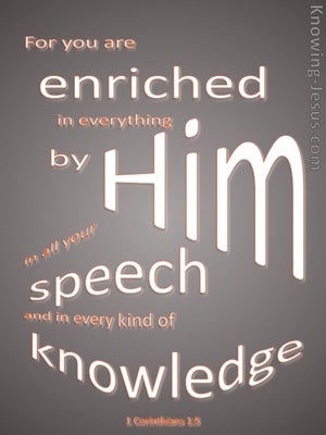 1 Corinthians 1:5 Enriched In Everything By Him (gray)