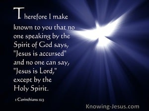 1 Corinthians 12:3 No One Can Say Jesus Is Lord Except By The Holy Spirit (white)