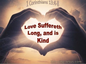1 Corinthians 13:4 Love Suffereth Long And Is Kind (utmost)04:30