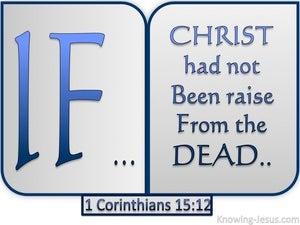 1 Corinthians 15:12 If Christ Was Not Risen (blue)