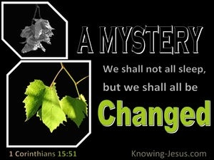 1 Corinthians 15:51  Behold I Tell You A Mystery (green)