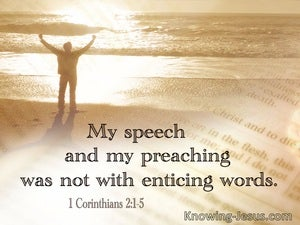 1 Corinthians 2:1,5 My Speech And My Preaching Are Not With Enticing Words (utmost)07:17