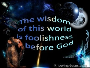 1 Corinthians 3:19 Worldly Wisdom Is Foolishness To God (blue)