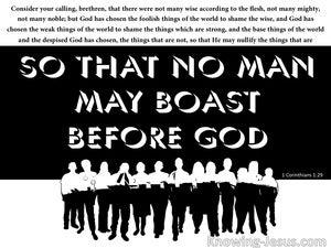 1 Corinthians 1:29 So No Man May Boast Before God (black)