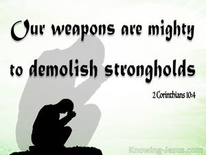 2 Corinthians 10:4 Mighty Weapons To Demolish Strongholds green