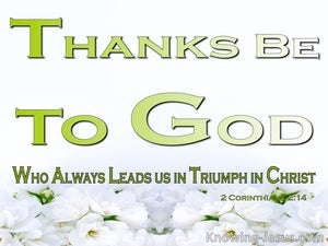 2 Corinthians 2:14 Thanks To God (green)