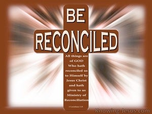 2 Corinthians 5:18 Be Reconciled (brown)