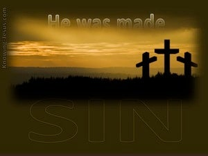 2 Corinthians 5:21 He Was Made Sin For Us brown