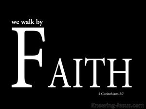 2 Corinthians 5:7 Walk By Faith And Not Sight (black)