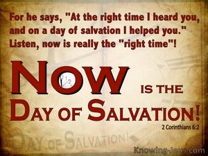 2 Corinthians 6:2 Now Is The Day Of Salvation red