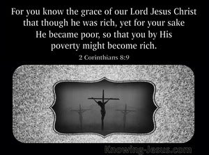 2 Corinthians 8:9 He Became Poor black