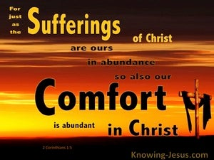 2 Corinthians 1:5 His Suffering And Comfor Is Abundant Through Christ (brown)