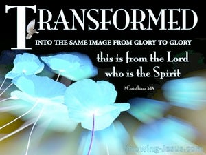 2 Corinthians 3:18 Transformed From Glory To Glory (blue)