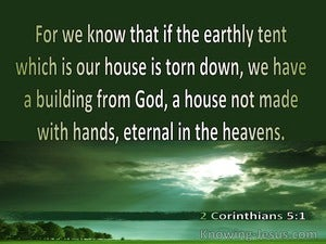 2 Corinthians 5:1 The Earthy  Tent Is Torn Down (green)