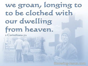 2 Corinthians 5:2 We Groan Longing To Be Clothed (blue)
