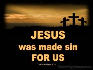 2 Corinthians 5:21 He Was Made Sin For Us (orange)