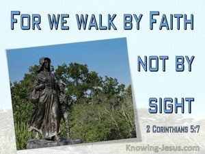 2 Corinthians 5:7 We Walk By Faith And Not By Sight (blue)