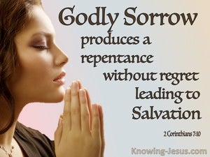 2 Corinthians 7:10 Godly Sorrow Produces Repentance Leading To Salvation (brown)