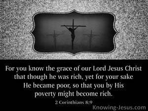 2 Corinthians 8:9 He Became Poor:black