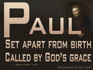 Galatians 1:15 Paul Set Apart And Called By God's Grace brown