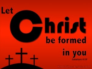 Galatians 4:19 Let Christ Be Formed In You (red)