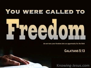 Galatians 5:13 You Were Called To Freedom black