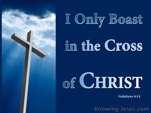 Galatians 6:14 Boast Only In The Cross Of Christ white