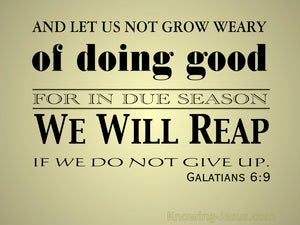 Galatians 6:9 Don't Grow Weary Of Doing Good gold