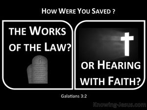 Galatians 3:2 Works Of The Law Or Hearing By Faith (white)
