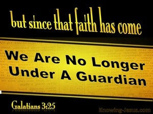 Galatians 3:25 We Are No Longer Under A Guardian (yellow)