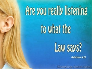 Galatians 4:21 Are You Really Listening To The Law (blue)