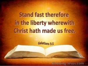 Galatians 5:1 Stand Fast In The Liberty Wherewith Christ Hath Made Us Free (utmost)05:06