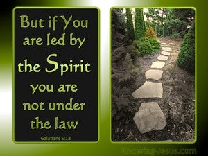Galatians 5:18 Be Led By The Spirit (green)