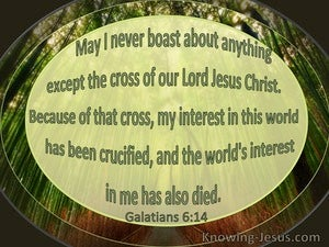Galatians 6:14 May I Never Boast About Anything Except The Cross of Our Lord Jesus Christ (windows)08:14