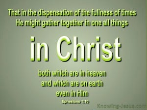 Ephesians 1:10 All Things In Christ (sage)