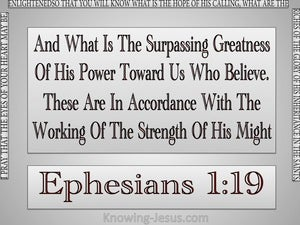 Ephesians 1:19 The Surpassing Greatness Of His Power gray