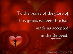 Ephesians 1:6 We Are Accepted In The Beloved (red)