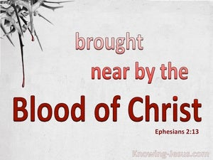 Ephesians 2:13 Brought Near By The Blood Of Christ red