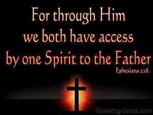 Ephesians 2:18 Access By One Spirit To The Father black